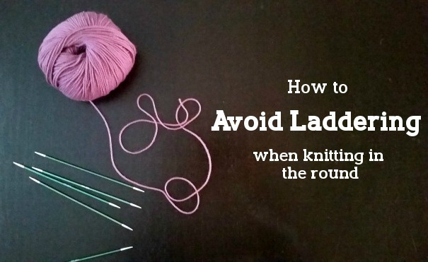 How to Avoid Laddering while Knitting in the Round